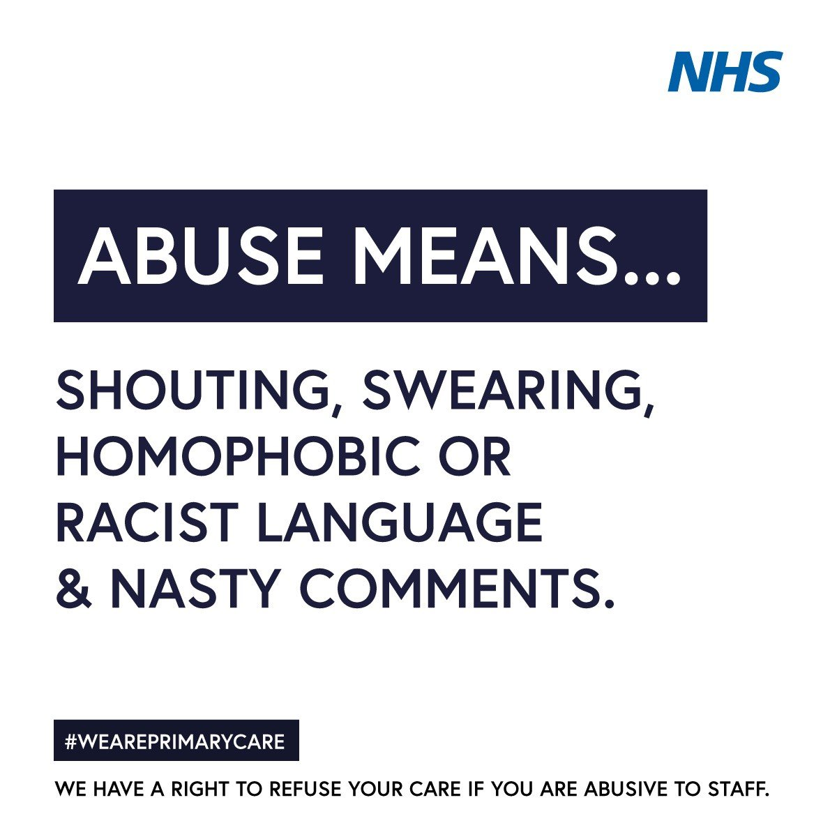 Abuse means... shouting, swearing, homophobic or racist language & nasty comments. #WeArePrimaryCare. We have a right to refuse your care if you are abusive to staff.